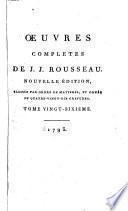 Œuvres completes de J.J. Rousseau: Confessions. Les rêveries du promeneur solitaire. Éclaircissements sur la musique du Devin du village. Relation, ou, Notice des derniers jours de Jean-Jacques Rousseau