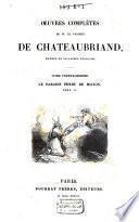 Œuvres complètes de M. le Vicomte de Chateaubriand, membre de l'Académie Françoise