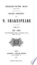 Œuvres complètes de W. Shakespeare ...: Les amis: Les deux gentilshommes de Vérone. Le marchand de Venise. Comme il vous plaira