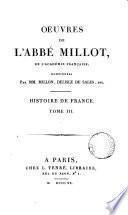 Œuvres, comprenant l'histoire générale, ancienne et moderne, l'Histoire d'Angleterre, et l'Histoire de France. Millon, DeLille de Sales, etc