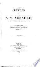 Œuvres de A. V. Arnault: Mélanges académiques. Débats judiciaires. Instruction publique. Correspondance politique. Correspondance littéraire. Sur quelques contemporains
