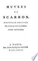 Œuvres de Scarron. Nouvelle édition, plus correcte que toutes les précédentes