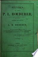 Œuvres, publ. par le baron A.M. Rœderer
