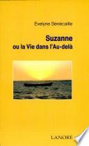 Suzanne ou la Vie dans l'Au delà