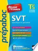 SVT Tle S spécifique & spécialité - Prépabac Réussir l'examen