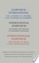 Symposium international sur la théorie et la pratique dans l'économie des transports [Premier] Symposium international sur la théorie et la pratique dans l'économie