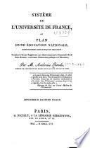 Système de l'Université de France, ou, Plan d'une éducation nationale ...