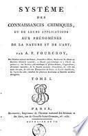 Systeme des connaissances chimiques et de leurs applications aux phenomenes de la nature et de l'art