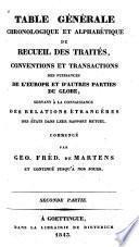 Table générale chronologique et alphabétique du Recueil des traités, conventions et transactions des puissances de l'Europe et d'autres parties du Globe