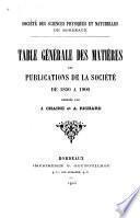 Table générale des matières des publications de la société de 1850 à 1900
