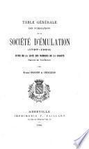 Table générale des publications de la Société d'émulation (1797-1904) suivie de la liste des membres de la société depuis sa fondation