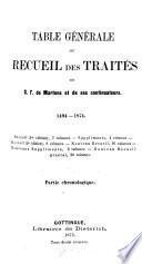Table générale du Recueil des traités de G.F. de Martens et de ses continuateurs. 1494-1874: Partie alphabétique