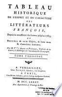 Tableau historique de l'esprit et du caractère des littérateurs français, depuis la renaissance des lettres jusqu'en 1785 ; ou Recueil de traits d'esprit, de bons mots et d'anecdotes littéraires par M. T** [Taillefer]...