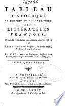 Tableau historique de l'esprit et du caractere des littérateurs francois, depuis la renaissance des Lettres jusqu'en 1785, ou Recueil de traits d'esprit, de bons mots [et] d'anecdotes litteraires..