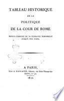 Tableau historique de la politique de la Cour de Rome