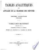 Tables analytiques des Annales de la Chambre des députés