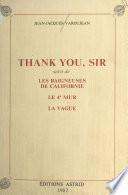 Thank you, Sir : suivi de «Les Baigneuses de Californie», «Le 4e Mur», «La Vague»