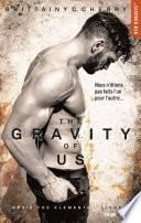 The gravity of us (Série The elements) -