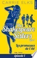 The Shakespeare sisters - tome 1 Les promesses de l'été Episode 1