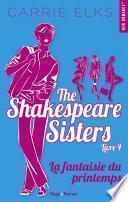The Shakespeare sisters - tome 4 La fantaisie du printemps