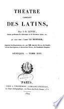 Théâtre complet des Latins: Sénèque. Tr. de J.B. Levée