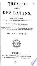 Théâtre complet des Latins: Térence. Tr. de Le Monnier