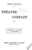 Théâtre complet ...: L'homme à la rose. La tendresse