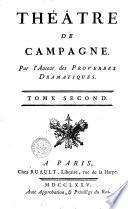 Théâtre de campagne, par l'auteur des Proverbes dramatiques [Carmontelle]