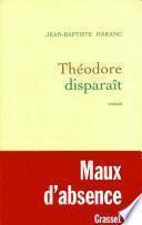 Théodore disparaît