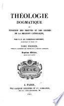 Theologie dogmatique ou Exposition des preuves et des dogmes de la religion catholique