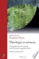 Théologie et sciences - Compréhension du monde et de l'homme, regards croisés