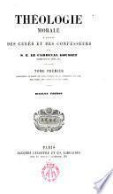 Théologie morale à l ́usage des curés et des confesseurs par...