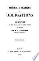 Théorie et pratique des obligations, ou commentaire des titres III & IV, livre III du Code Napoléon, Art. 1101 à 1386