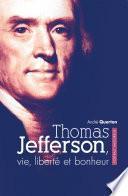 Thomas Jefferson, vie, liberté et bonheur