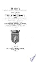 Thrésor des titres justificatifs des priviléges et immunitez, droits et revenus de la ville de Nyort