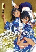 Time shadows -