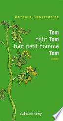 Tom petit Tom tout petit hommeTom