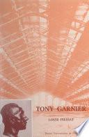 Tony Garnier, 1869-1948