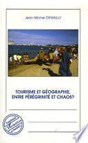 Tourisme et géographie entre pérégrinité et chaos ?