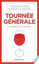 Tournée générale. La France et l'alcool