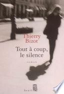 Tout à coup, le silence