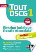 Tout le DSCG 1 - Gestion juridique fiscale et sociale - 3e édition - Révision et entraînement