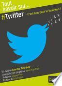 Tout savoir sur... Twitter