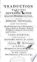 Traduction d'anciens ouvrages latins relatifs a l'agriculture et a la médecine vétérinaire: L'économie rurale de Caton