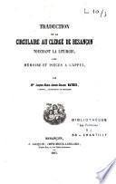 Traduction de la circulaire au clergé de Besançon touchant la liturgie