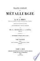 Traité complet de métallurgie: fonte; hauts fourneaux; affinage de la fonte; appendice