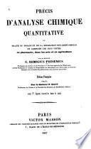Traité d'analyse chimique quantitative ou traité du dosage et de la séparation des corps simples et composés les plus usités en pharmacie, dans les arts et en agriculture