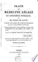 Traité de médécine légale et d'hygiène publique, ou e police de santé
