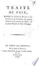 Traité de paix, entre les citoyens blancs et les citoyens de couleur, des quatorze paroisses de la province de l'Ouest, de la partie françoise de Saint-Domingue