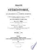 Traité de stéréotomie, comprenant les applications de la géométrie descriptive à la théorie des ombres, la perspective linéaire la gnomonique, la coupe des pierres et la charpente, avec un atlas composé de 74 planches in folio